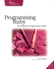 [Book Cover] Programming Ruby: The Pragmatic Programmer's Guide, Second Edition