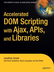 [Book Cover] Accelerated DOM Scripting with AJAX, APIs, and Libraries