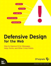 [Book Cover] Defensive Design for the Web: How to Improve Error Messages, Help, Forms, and Other Crisis Points